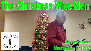 the christmas wise men christmas sermon on matthew 2 1 12 youtube
