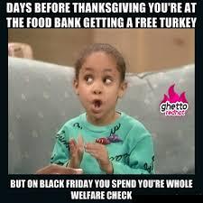 How To Get Welfare Meme - welfare thanksgiving omg pinterest black friday meme friday