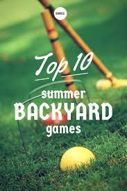 top 10 summer backyard games home is here