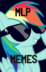 Mlp Memes - mlp memes hawkward wattpad