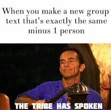 Exactly Meme - when you make a new group lext that s exactly the same minus 1