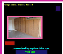 Woodworking Plans Garage Cabinets by Garage Cabinets Plans Do Yourself 101645 Woodworking Plans And