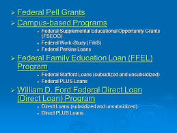 william d ford federal direct loan program financial aid what is financial aid there are a variety of