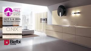 biefbi cucine o nix design u0026 corpland toronto fall home show