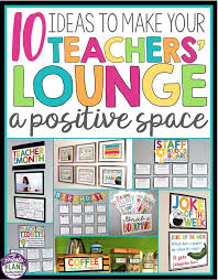 check out these 10 ideas to make your teachers lounge a more