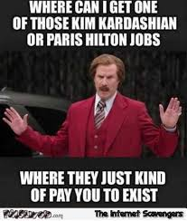 Get A Job Meme - where can i get a kardashian or hilton job funny meme pmslweb