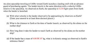 How Long Does It Take For Light To Reach Earth An Alien Spaceship Traveling At 0 600c Toward Eart Chegg Com