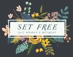 church retreat providence church frisco tx u003e set free women u0027s retreat 2017