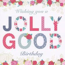 jolly good birthday card hope and glory cardspark