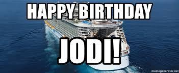 Cruise Ship Meme - happy birthday jodi cruise ship meme generator