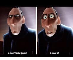 I Like It Meme - don t like food meme food