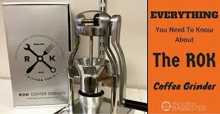 Rok Coffee how rok solid is the rok coffee grinder review the coffee barrister