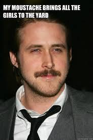 Meme Moustache - ryan gosling moustache memes ryan gosling meme frg my favorites