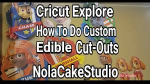 Where To Buy Edible Paper Cricut Explore Tutorials Custom Edible Cut Outs For Parties Youtube