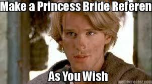 meme creator make a princess bride reference as you wish