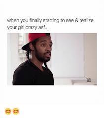 Crazy Girl Meme - girl you crazy meme you best of the funny meme