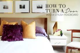 How To Make A Door Headboard by Remodelaholic How To Turn A Door Into A Stylish Headboard