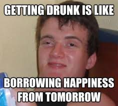 Hungover Meme - what getting drunk really is
