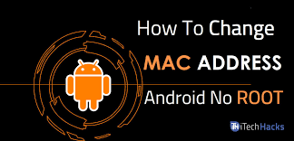 android mac how to change mac address of android without rooting 3 ways