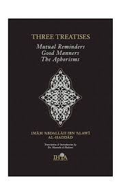 Counsels Of Religion Imam Abdallah Haddad Three Treatises Reminding Manners The Books Of