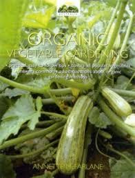 organic vegetable gardening for beginners sustainable suburbia