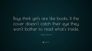marilyn monroe quote u201cboys think girls are like books if the