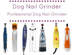 top 7 professional dog nail grinder best dog nail grinder