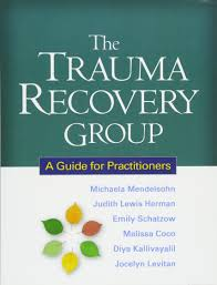 the trauma recovery group a guide for practitioners michaela