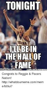 Meme Hall Of Fame - tonight illbein the hall of fame facebookcom congrats to reggie