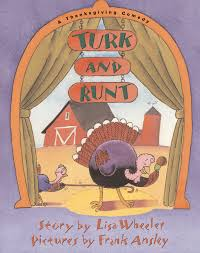 thanksgiving books turk and runt book by lisa wheeler frank ansley official