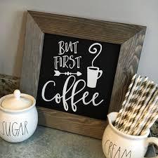 Cafe Kitchen Decor but first coffee chalkboard sign u2013 coastal crafty mama