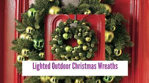 Outdoor Christmas Ornaments Lighted by Lighted Outdoor Christmas Wreaths Youtube