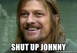 Meme Generator Boromir - shut up johnny derp boromir meme generator