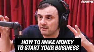 Make Money Meme - how to make money to start your business gary vaynerchuk youtube