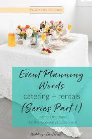 catering rentals event planning words series part 1 catering rentals wedding