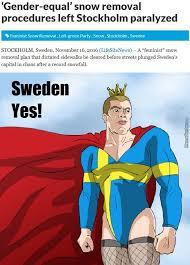 Sweden Meme - gender equal snow clearing sweden yes by detergent meme center