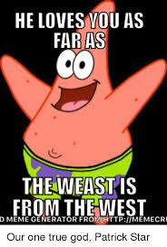 God Meme Generator - he loves you as far as the weast is from the west d meme generator