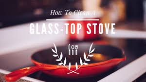 How To Clean A Glass Top Cooktop How To Clean A Glass Top Stove Camdenliving Com Lauren Messam