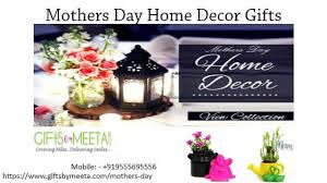 online mother u0027s day home decor gifts delivery from giftsbymeeta