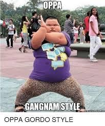 Gangnam Style Meme - oppa gangnam style memegenerador com oppa gordo style meme on me me