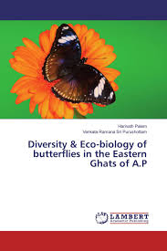 eastern ghats diversity u0026 eco biology of butterflies in the eastern ghats of a p