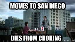 San Diego Meme - moves to san diego dies from choking chargers meme quickmeme