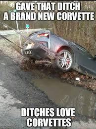 Best Memes 2014 - ditches love corvettes is the best new 2014 corvette meme motor