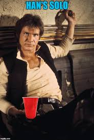 Red Solo Cup Meme - red solo han imgflip