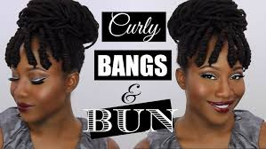 natural hair bun styles with bang curly bangs bun on natural hair locs jasmine rose youtube