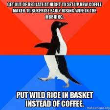 Get Out Of Bed Meme Get Out Of Bed Late At Night To Set Up New Coffee Maker To