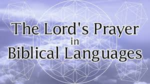 the lord u0027s prayer in 4 biblical languages youtube