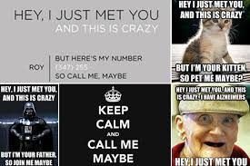 Your Crazy Meme - meme of the week 7 great variations on carly rae jepsen s call