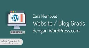 membuat website gratis menggunakan wordpress cara membuat website blog gratis dengan wordpress tutorial