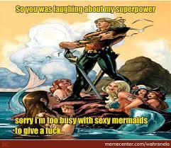 Aquaman Meme - aquaman is awesome by wahranelo meme center